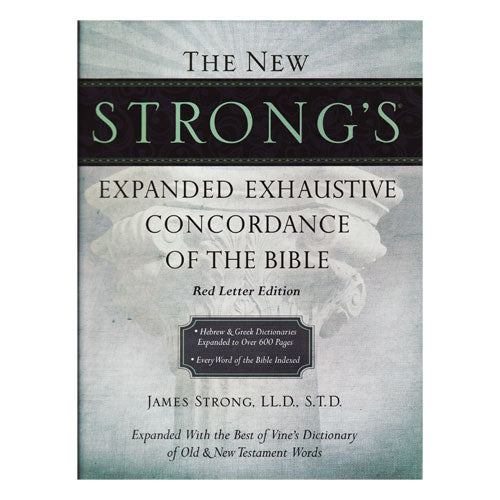 Strongs Expanded Exhaustive Concordance (Red Letter) by James Strong