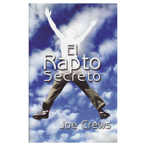 El Rapto Secreto (PB) by Joe Crews