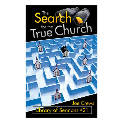 The Search for the True Church (PB) by Joe Crews