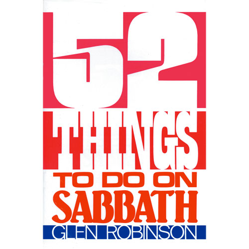 52 Things to Do on Sabbath by Glen Robinson
