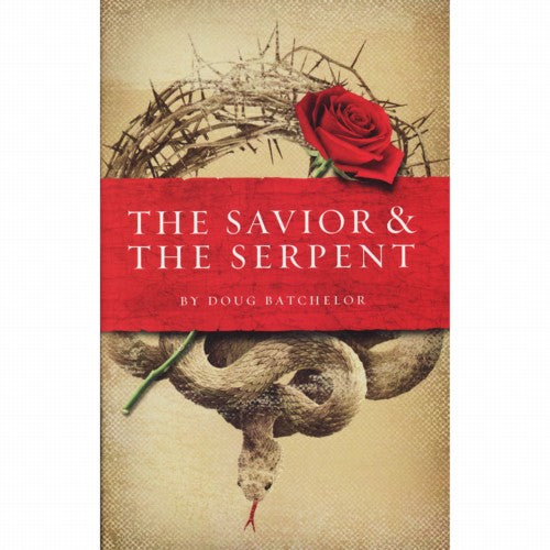The Savior and The Serpent (PB) by Doug Batchelor