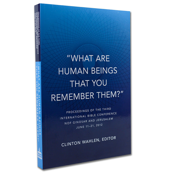 What Are Human Beings That You Remember Them? by Clinton Wahlen