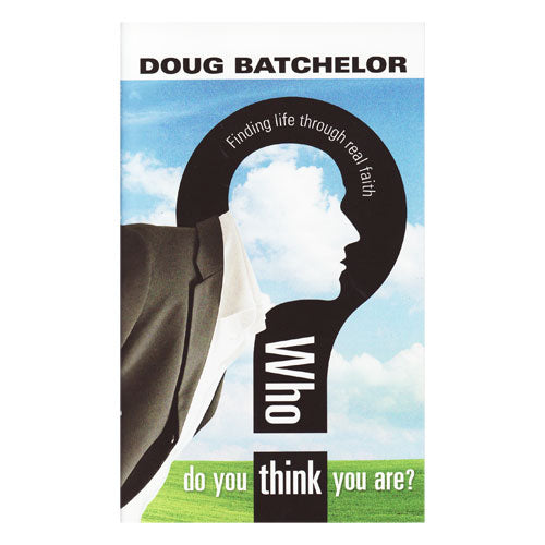 Who Do You Think You Are? by Doug Batchelor