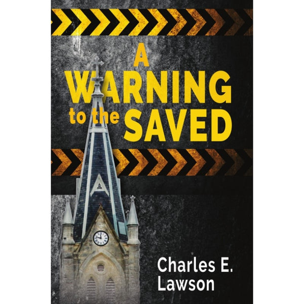 A Warning to the Saved (PB) by Charles E. Lawson