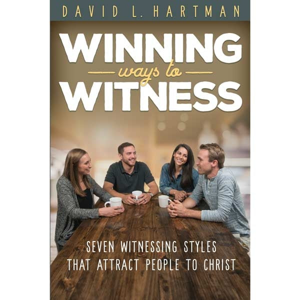Winning Ways to Witness by David Hartman