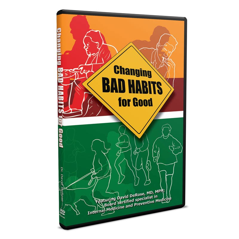 Changing Bad Habits for Good dvd by Dr. David DeRose