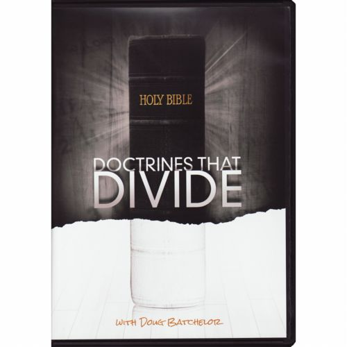 Doctrines That Divide by Doug Batchelor