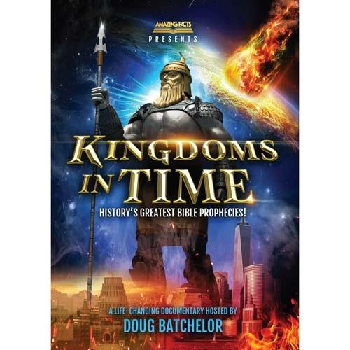Kingdoms In Time (Sharing Edition) by Pastor Doug Batchelor