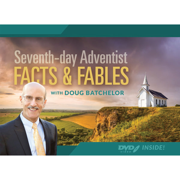 Seventh-day Adventist: Facts & Fables by Doug Batchelor