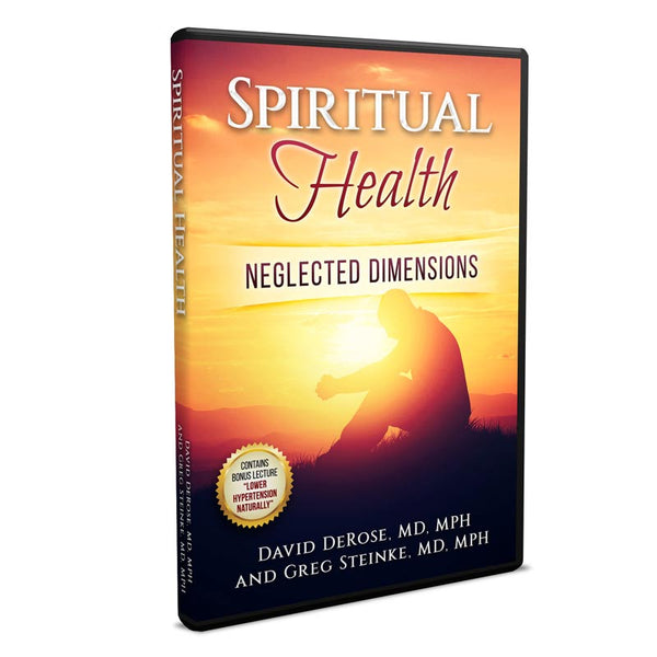 Spiritual Health: Neglected Dimensions by Dr. David DeRose & Dr. Greg Steinke