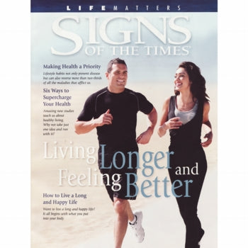 Living Longer and Feeling Better (Signs of the Times) by Pacific Press