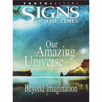 Our Amazing Universe (Signs of the Times) by Pacific Press