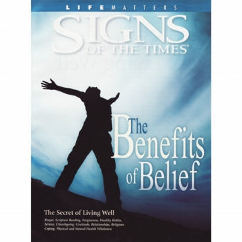 The Benefits of Belief (Signs of the Times) by Pacific Press