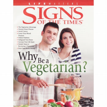 Why Be a Vegetarian? (Signs of the Times) by Pacific Press