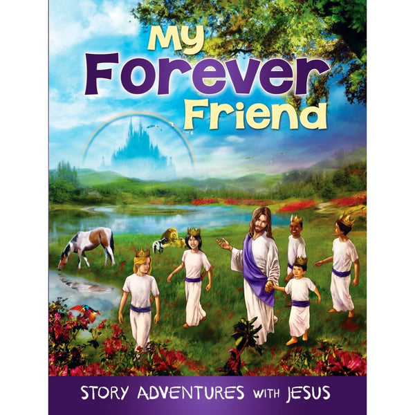 My Forever Friend: Story Adventures with Jesus by Home Health Education Services