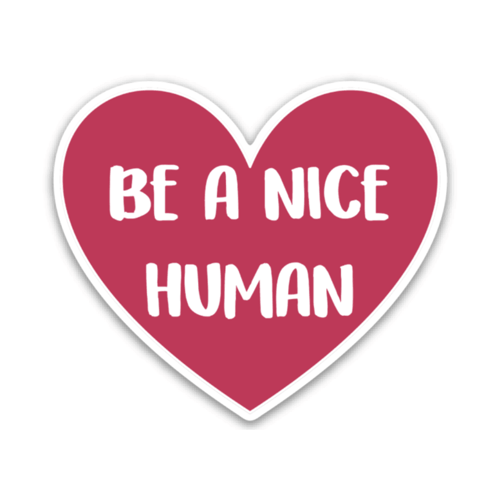 Be a Nice Human Decal - Rad Girl Creations