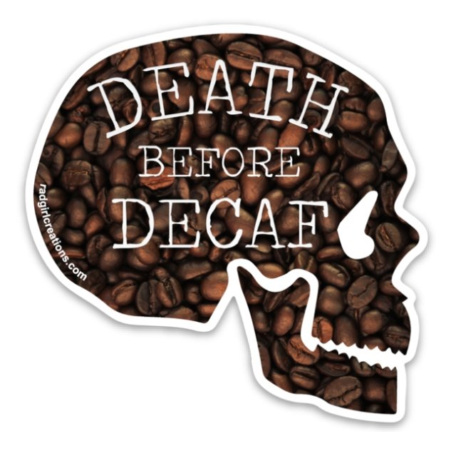Death Before Decaf Decal - Rad Girl Creations