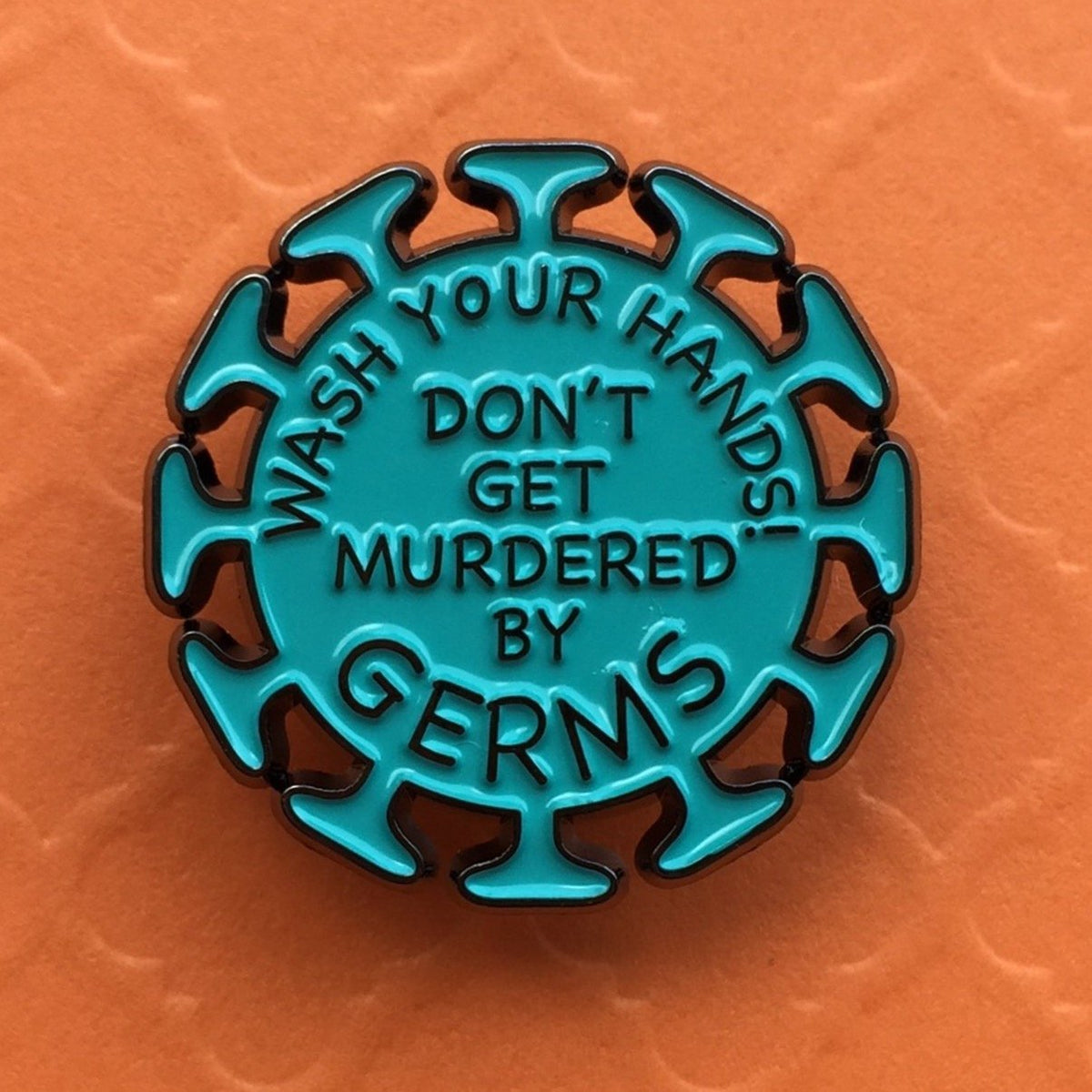 Don't Get Murdered by Germs! Pin - Rad Girl Creations