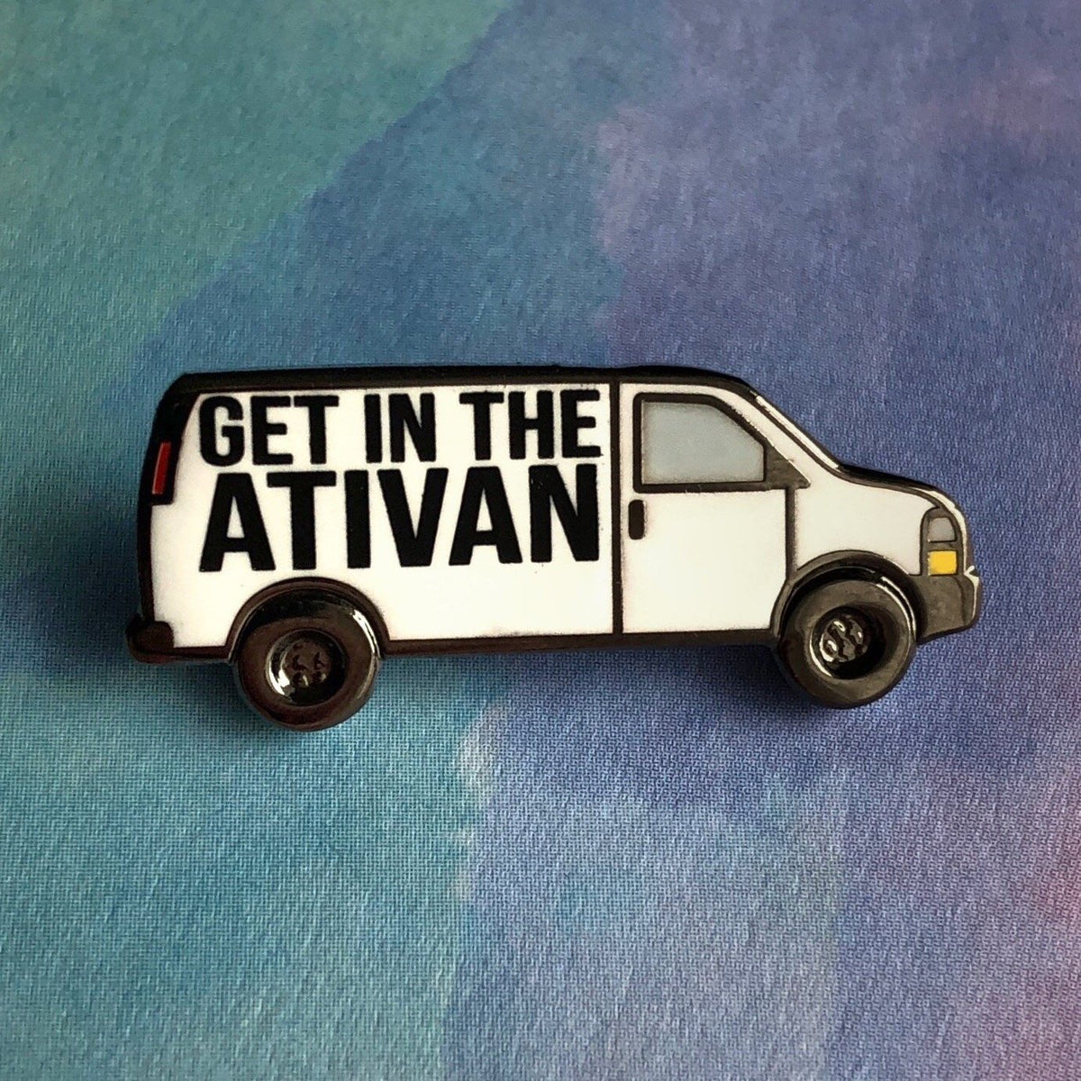 Get in the Ativan Pin - Rad Girl Creations