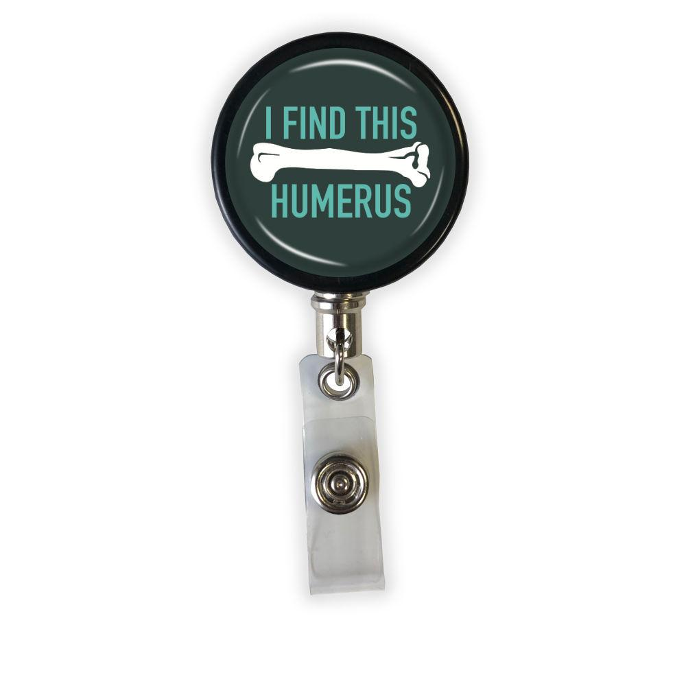 I Find This Humerus Badge Reel - Rad Girl Creations