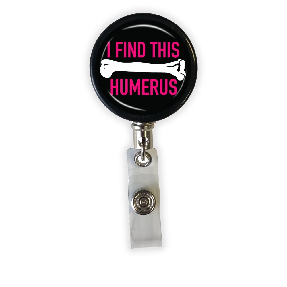 I Find This Humerus Badge Reel - PINK - Rad Girl Creations