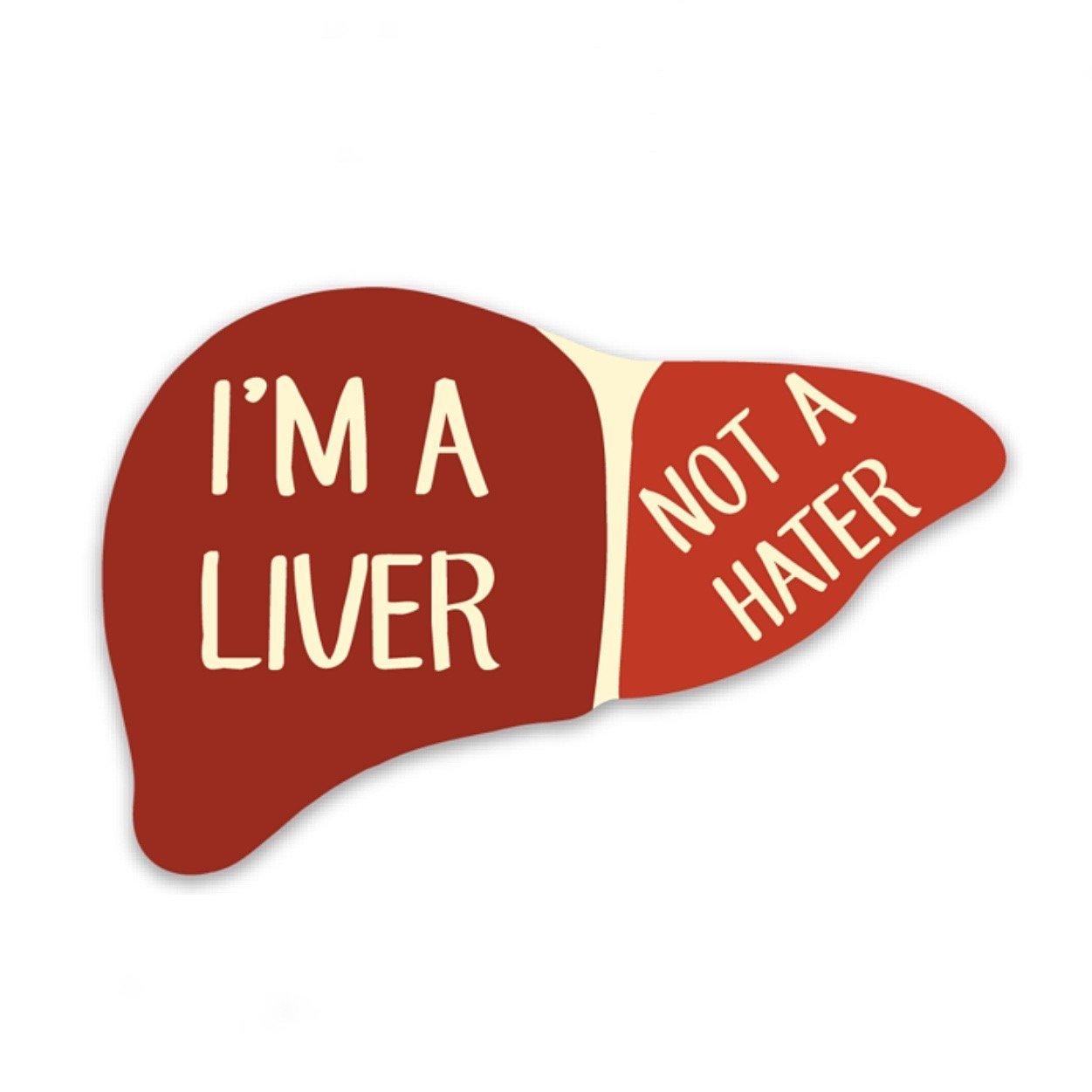 Liver, Not a Hater Decal - Rad Girl Creations