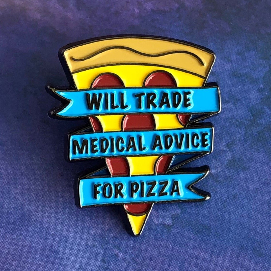 Medical Advice for Pizza Pin - Rad Girl Creations