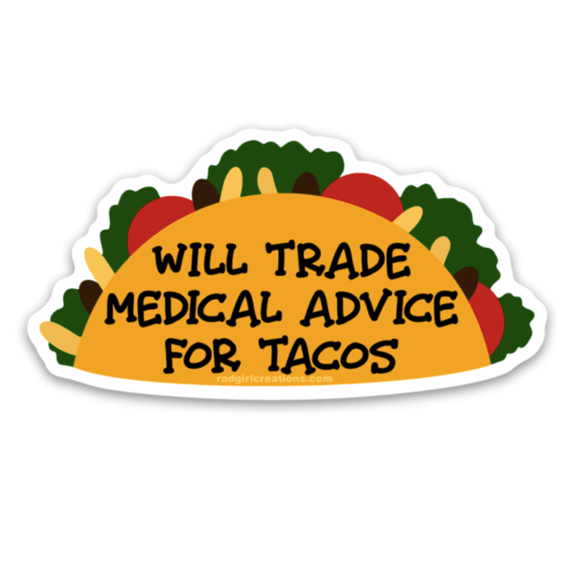 Medical Advice for Tacos Decal - Rad Girl Creations