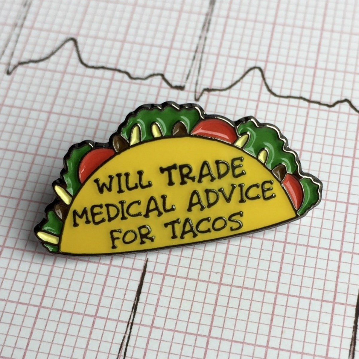 Medical Advice for Tacos Pin - Rad Girl Creations