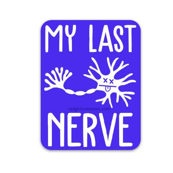 My Last Nerve Decal - Rad Girl Creations
