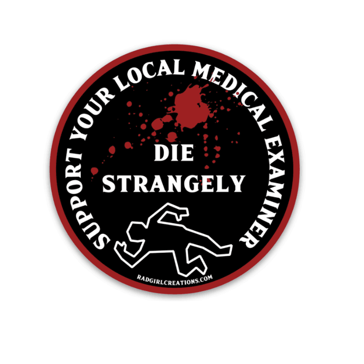 Support Your Local Medical Examiner Decal - Rad Girl Creations