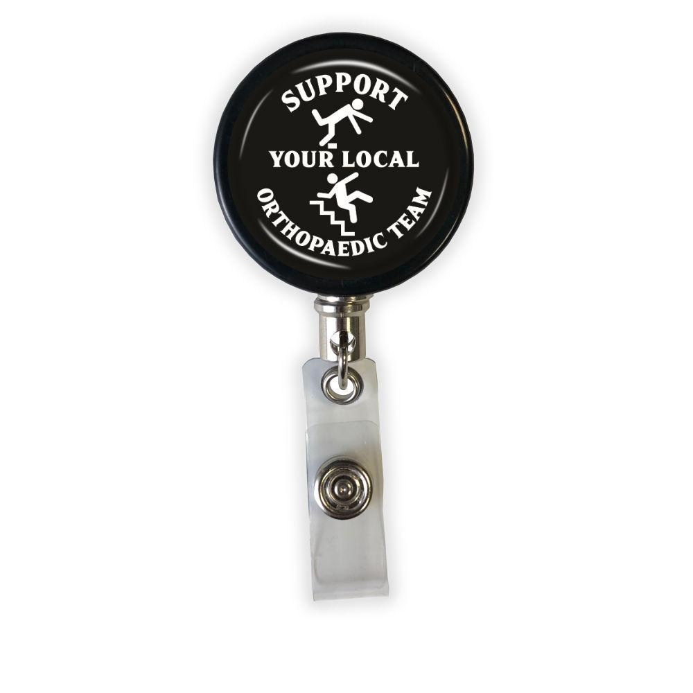 Support Your Local Orthopaedic Team Badge Reel - Rad Girl Creations