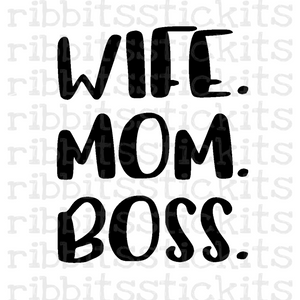 Wife. Mom. Boss - 3 Sizes!!!