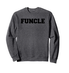 Funcle Fun Uncle Sweatshirt