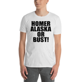 Homer Alaska or Bust Short-Sleeve Unisex T-Shirt