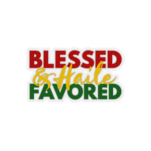 Blessed and Haile Favored Kiss-Cut Stickers