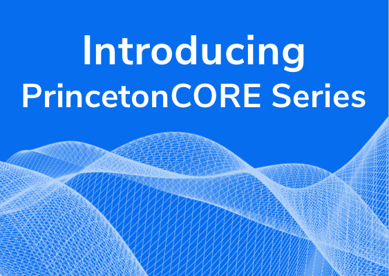 Introducing PrincetonCORE Series