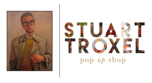 Stuart Troxel Pop-Up Shop