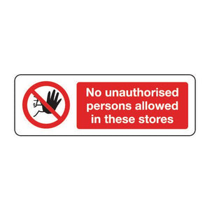Sign No Unauthorised Persons 600X200 Aluminium No Unauthorised Persons Allowed In These Stores