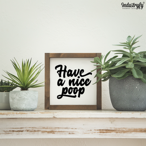 "Farmhouse Design Schild ""have a nice poop"""