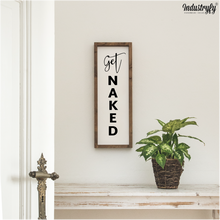 "Laden Sie das Bild in den Galerie-Viewer, Farmhouse Design Schild ""Get naked"""