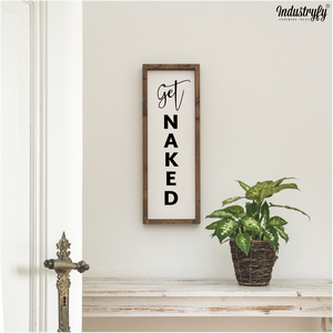 "Farmhouse Design Schild ""Get naked"""