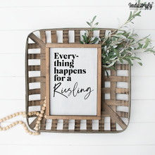 "Laden Sie das Bild in den Galerie-Viewer, Farmhouse Design Schild ""Everything happens for a Riesling"""