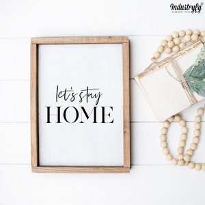 "Farmhouse Design Schild ""lets stay home"""