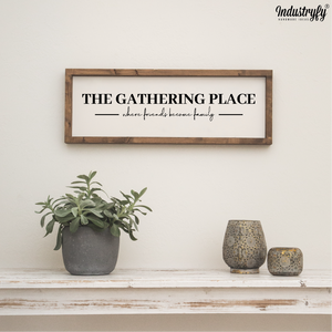 "Farmhouse Design Schild ""The Gathering Place"""
