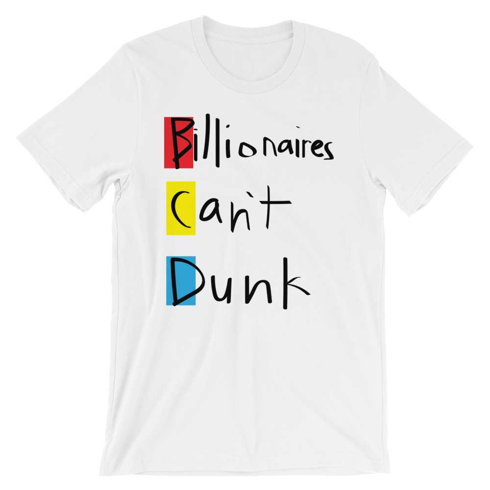 Billionaires Can't Dunk Short-Sleeve Unisex T-Shirt