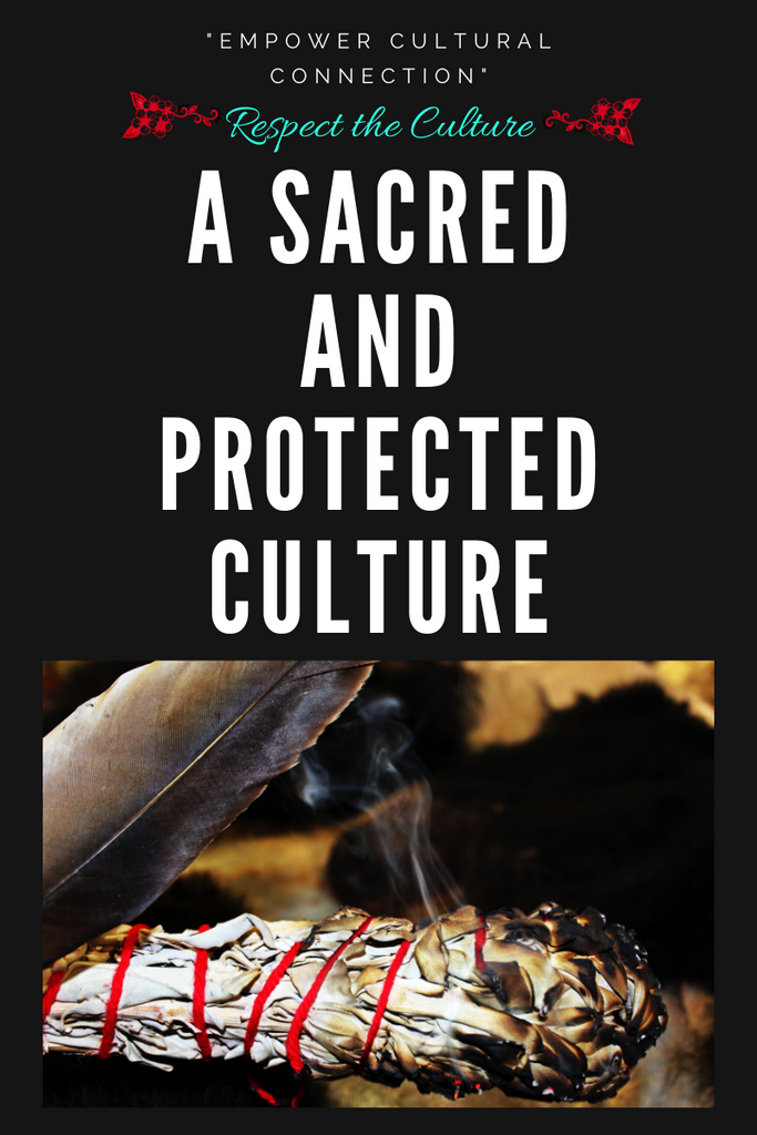 A Sacred and Protected Culture