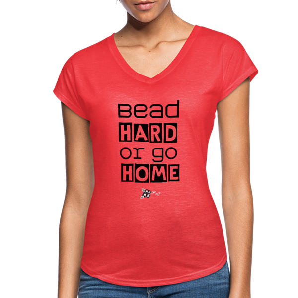 Bead Hard of Go Home Women's Tri-Blend V-Neck T-Shirt - heather red