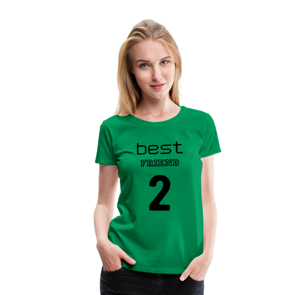Best Friend 2 Women's Premium T-Shirt - kelly green