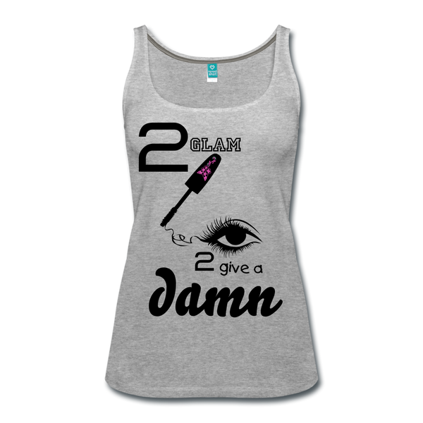 Too Glam to Give a Damn Premium Tank Top T-shirt Women's Premium Tank Top - heather gray